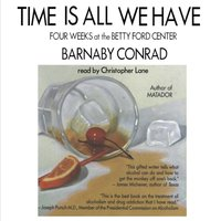 Time Is All We Have - Barnaby Conrad - audiobook
