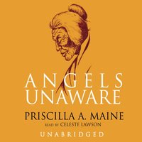 Angels Unaware - Priscilla A. Maine - audiobook
