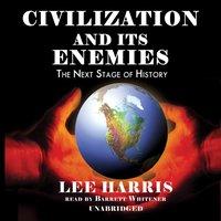 Civilization and Its Enemies - Lee Harris - audiobook