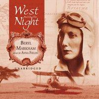 West with the Night - Beryl Markham - audiobook