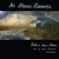 Atomic Romance - Bobbie Ann Mason - audiobook