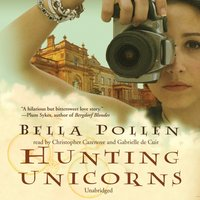 Hunting Unicorns - Bella Pollen - audiobook