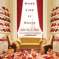 Some Like It Haute - Julie K. L. Dam - audiobook