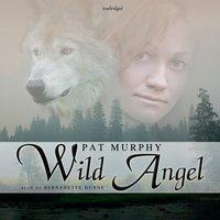 Wild Angel - Pat Murphy - audiobook