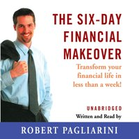 Six-Day Financial Makeover - Robert Pagliarini - audiobook