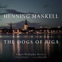 Dogs of Riga - Henning Mankell - audiobook