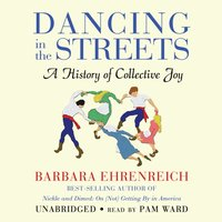 Dancing in the Streets - Barbara Ehrenreich - audiobook