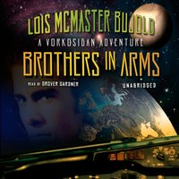 Brothers in Arms - Lois McMaster Bujold - audiobook