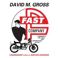 Fast Company - David M. Gross - audiobook