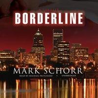 Borderline - Mark Schorr - audiobook