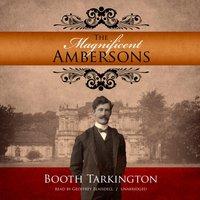 Magnificent Ambersons - Booth Tarkington - audiobook