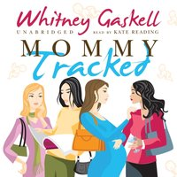 Mommy Tracked - Whitney Gaskell - audiobook