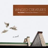 Winged Creatures - Roy Freirich - audiobook