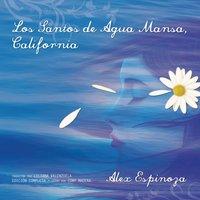 Los Santos de Agua Mansa, California [Still Water Saints] - Alex Espinoza - audiobook