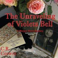 Unraveling of Violeta Bell - C. R. Corwin - audiobook