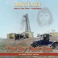 Sky Took Him - Donis Casey - audiobook
