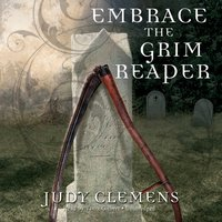 Embrace the Grim Reaper - Judy Clemens - audiobook