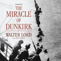 Miracle of Dunkirk - Walter Lord - audiobook