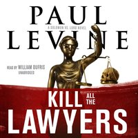 Kill All the Lawyers - Paul Levine - audiobook