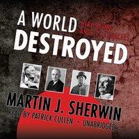 World Destroyed - Martin J. Sherwin - audiobook