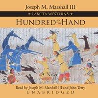 Hundred in the Hand - Joseph M. Marshall III - audiobook