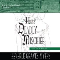 Her Deadly Mischief - Beverle Graves Myers - audiobook