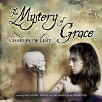 Mystery of Grace - Charles de Lint - audiobook