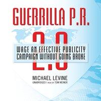 Guerrilla P.R. 2.0 - Michael Levine - audiobook
