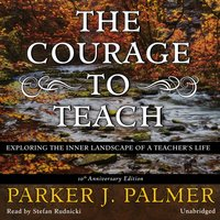 Courage to Teach, Tenth Anniversary Edition - Parker J. Palmer - audiobook