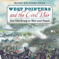 West Pointers and the Civil War - Wayne Wei-siang Hsieh - audiobook