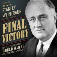 Final Victory - Stanley Weintraub - audiobook