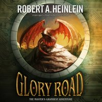 Glory Road - Robert A. Heinlein - audiobook