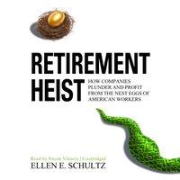 Retirement Heist - Ellen E. Schultz - audiobook