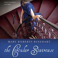 Circular Staircase - Mary Roberts Rinehart - audiobook