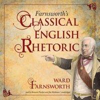 Farnsworth's Classical English Rhetoric - Ward Farnsworth - audiobook