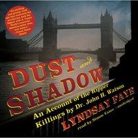 Dust and Shadow - Lyndsay Faye - audiobook