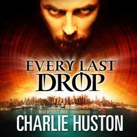 Every Last Drop - Charlie Huston - audiobook