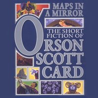 Maps in a Mirror - Orson Scott Card - audiobook