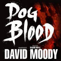 Dog Blood - David Moody - audiobook