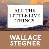 All the Little Live Things - Wallace Stegner - audiobook