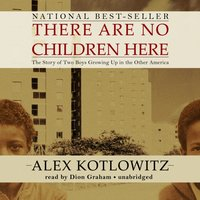 There Are No Children Here - Alex Kotlowitz - audiobook