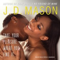 Take Your Pleasure Where You Find It - J. D. Mason - audiobook