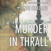 Murder in Thrall - Anne Cleeland - audiobook