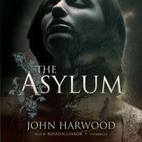 Asylum - John Harwood - audiobook