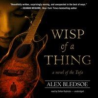 Wisp of a Thing - Alex Bledsoe - audiobook