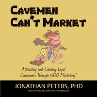 Cavemen Can't Market - PhD Jonathan Peters - audiobook