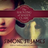 Haunting of Maddy Clare - Simone St. James - audiobook