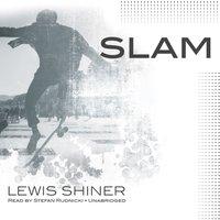 Slam - Lewis Shiner - audiobook