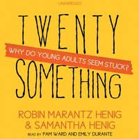 Twentysomething - Robin Marantz Henig - audiobook