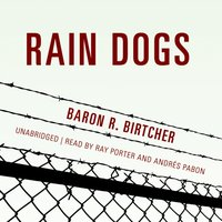 Rain Dogs - Baron R. Birtcher - audiobook